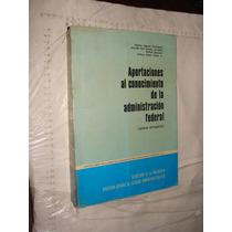 Libro Aportaciones Al Conocimiento De La Administracion Fede