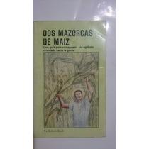 Dos Mazorcas De Maiz Rolando Bunch