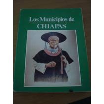 Los Municipios De Chiapas Enciclopedia De Los Mun. De México