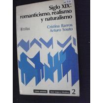 Siglo Xix: Romanticismo, Realismo Y Naturalismo C. Barros