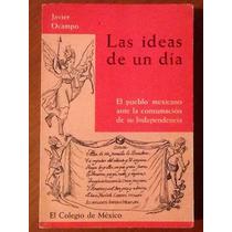 Las Ideas De Un Día Independencia De México Javier Ocampo 1e