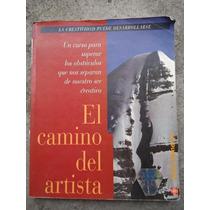 El Camino Del Artista Creatividad Desarrollar