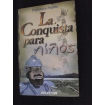 La Conquista Para Niños - Francisco Trujillo