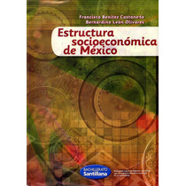 Libro: Estructura Socioeconómica De México Envío Gratis