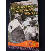 Los A´laülaa Y Compadres Wayua - De Nemesio Montiel