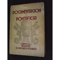 Documentación Pontíficia Tomo 1 Asuntos Económicos Sociales