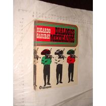 Libro Dialogos Mexicanos , Ricardo Garibay , Año 1977 , 220