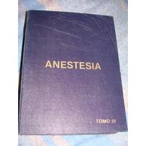 Libro Anestesia Iii, Ronald D. Miller