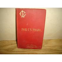 Por Un Piojo... Cuadros De Costumbre, P. Luis Coloma - 1894