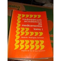 Libro Vademecum Academico De Medicamentos Tomo I, Rodolfo Ro