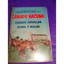 Libro Ganado Vacuno, Ganado Caballar, Asnal Y Mular, Juan Ho