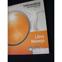 Libro Naranja Informática Aprender Haciendo - Carlos Zepeda