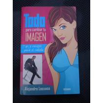 Todo Para Cambiar Tu Imagen Mujeres Alejandro Loccoco