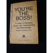 You Are The Boss! - A Guide To Managing