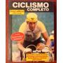 Ciclismo Completo. Greg Le Mond Y Kent Gordis