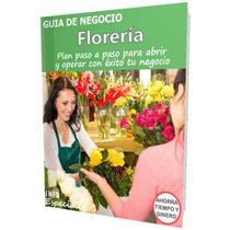 Como Abrir Una Florería - Guía Para Poner Negocio Rentable