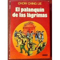 Chow Ching Lie El Palanquin De Las Lágrimas. 1a. Edición