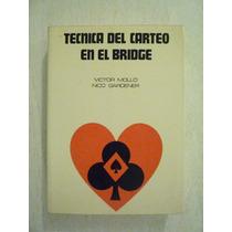 Técnica Del Carteo En El Bridge. Victor Mollo, Nico Gardener