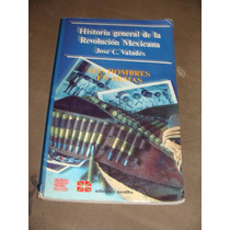 Libro Historia General De La Revolucion Mexicana, Jose C. Va