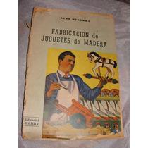 Libro Fabricacion De Juguetes De Madera, Aldo Musarra