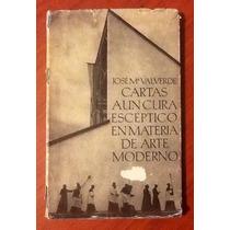 José Ma. Valverde Cartas A Un Cura En Materia D Arte Moderno