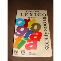 Libro Ejercicios Lexico Ortograficos, Elia Paredes