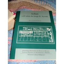 Libro Tollan A 65 Años De Jorge R. Acosta, Osvaldo Jose Ster
