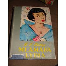 Libro Mi Amada Lydia, H.e. Bates, Año 1953