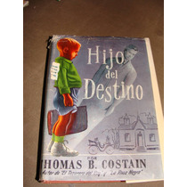 Libro Hijo Del Destino, Thomas B. Costain, Año 1951