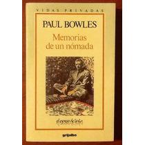 Paul Bowles Memorias De Un Nómada