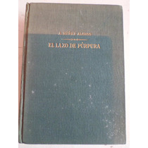 Libro El Lazo De Purpura -a.nuñez Alonso Portada Dura