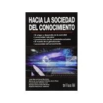 Libro Hacia La Sociedad Del Conocimiento