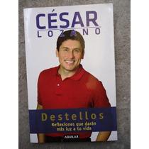 Cesar Lozano Destellos Reflexiones