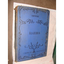 Libro Antiguo 1908, Tratado De Algebra Elemental, Manuel Mar