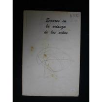 Errores En La Crianza De Los Niños - Alfonso Bernal