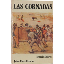 Las Cornadas - Ignacio Solares - Jaime Rojas Palacios