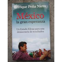 Mexico La Gran Esperanza Enrique Peña Nieto