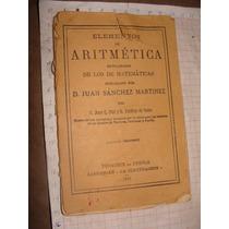 Libro Antiguo 1981, Elementos De Aritmetica, D. Juan Sanchez