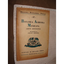 Libro Antiguo 1945, Botanica Agricola Mexicana Breves Monogr