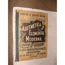 Libro Antiguo 1903, Aritmetica Elemental Primer Parte, Con