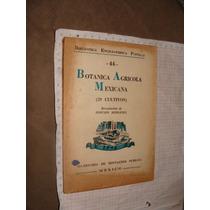 Libro Antiguo 1945, Botanica Agricola Mexicana 29 Cultivos,