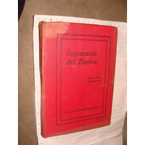 Libro Antiguo 1923, Impuesto Del Timbre, 341 Paginas