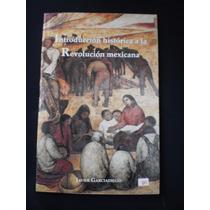 Introducción Histórica A La Revolución Mexicana Javier G.