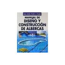 Libro Sobre:diseño Y Construccion De Albercas.