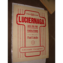 Antigua Partitura Para Piano ,la Luciernaga, Cavota, Paul L