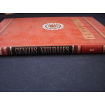 Enciclopedia De Ciencias Naturales I & Ii. Bruguera.