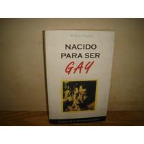 Nacido Para Ser Gay, Historia De La Homosexualidad -w. Naphy