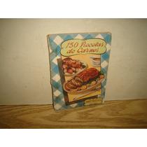 150 Recetas De Aves Y Carnes - 1945