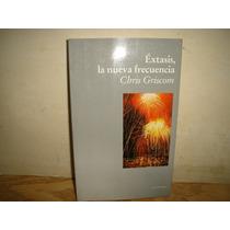 Éxtasis, La Nueva Frecuencia - Chris Griscom