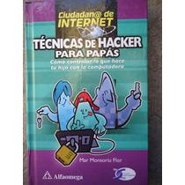Ciudadano De Internet Tecnica D Hacker Para Papas
